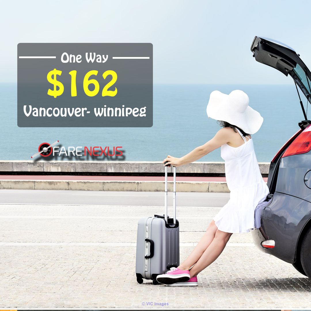 Cheap air tickets | Vancouver- winnipeg | CAD $162 Onward ottawa
