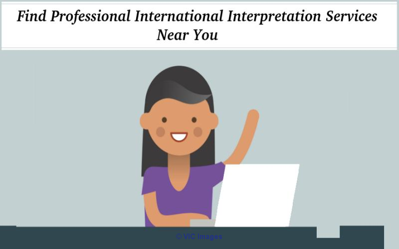 Find Professional International Interpretation Services Near You