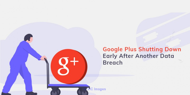 Google Plus Shutting Down Early After Another Data Breach Ottawa, Ontario, Canada Annonces Classées