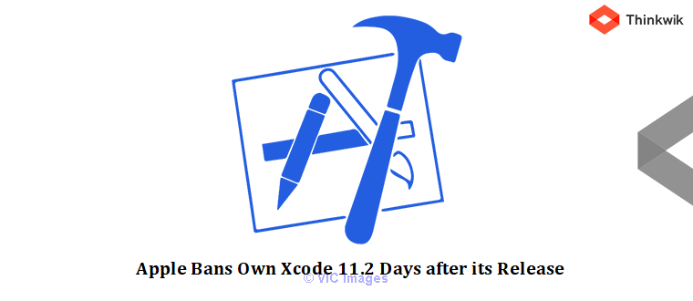 Apple Bans Own Xcode 11.2 Days after its Release